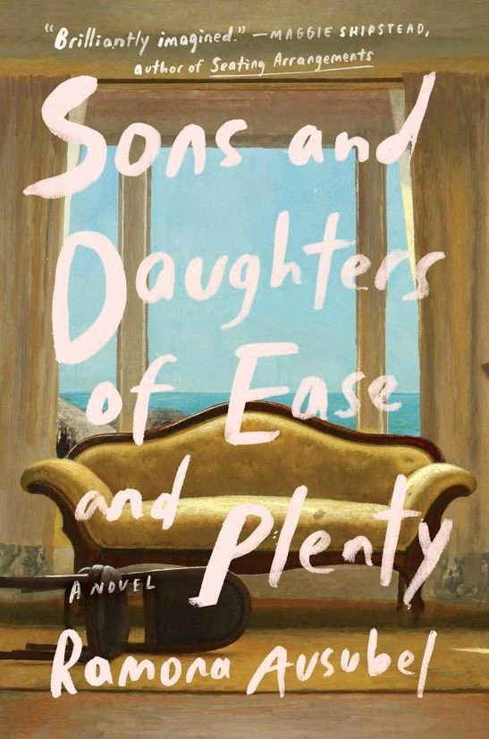 A Supposedly Fun Thing Summary New sons and Daughters Of Ease and Plenty by Ramona Ausubel