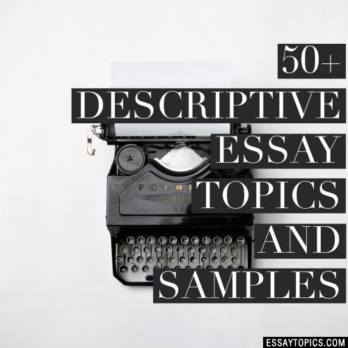 Animal Testing Essay Titles Beautiful 50 Descriptive Essay topics Titles & Examples In English