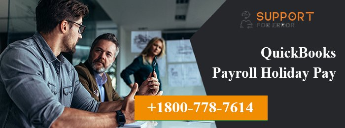 Intuit Payroll Holiday Calendar 2019 Inspirational Quickbooks Payroll Holiday Pay Get Help From ☎ 1800 778 7614
