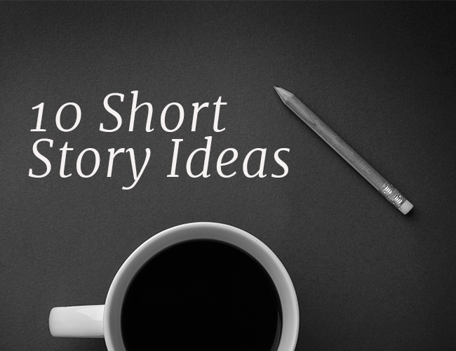 Short Story Essay Ideas Unique 10 Short Story Ideas