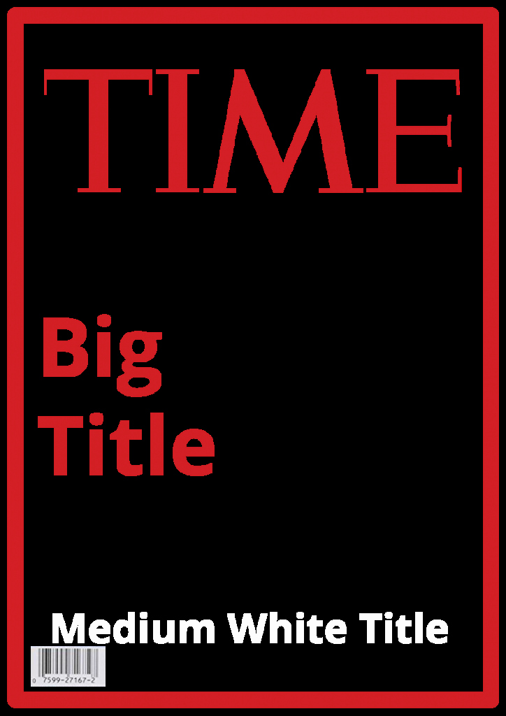 Time Magazine Blank Unique Time Magazine Template – Steven Katz